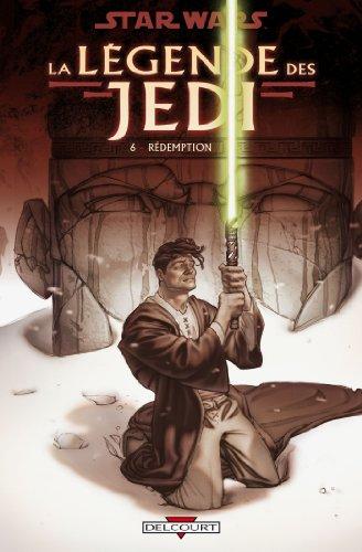 9782756019123: Star Wars, La légende des Jedi, Tome 6 : Rédemption