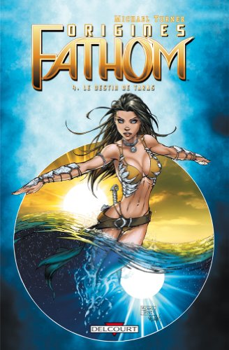Fathom Origines, Tome 4 (French Edition) (275601916X) by Michael Turner
