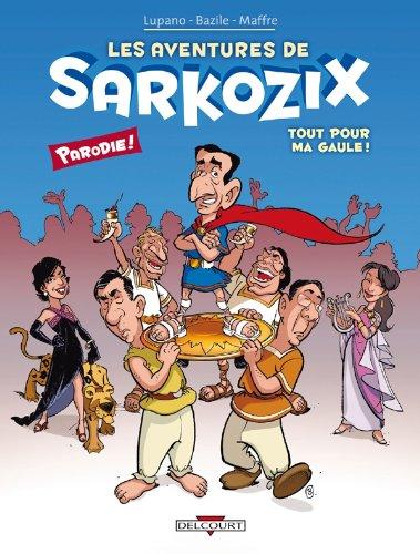 9782756020853: Aventures de Sarkozix T01 Tout pour ma gaule (DELC.HUMOUR RIR)