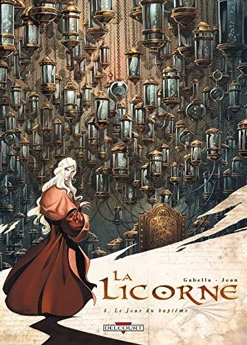 La Licorne, Tome 4 : Le Jour: Gabella, Mathieu, Jean,