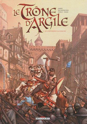 9782756021867: Le Trône d'Argile : Pack en 2 volumes : Tome 1, Le chevalier à la hache ; Tome 4, La mort des rois