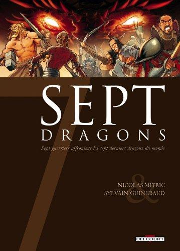 9782756024424: 7 dragons ; sept guerriers affrontent les sept derniers dragons du monde