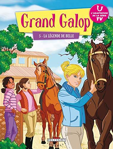 9782756025865: Grand Galop T05: La Légende de Belle