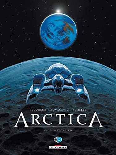 9782756026916: Arctica, Tome 5 : Destination terre