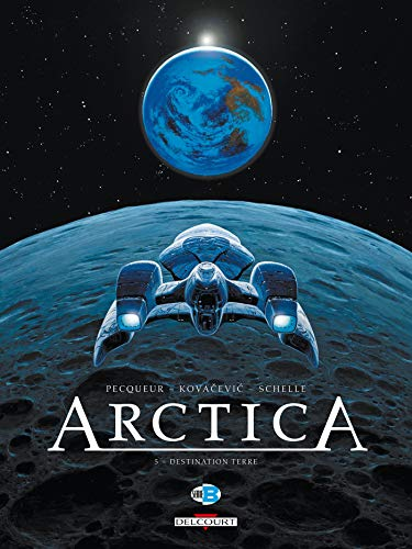 9782756026916: Arctica T05: Destination terre