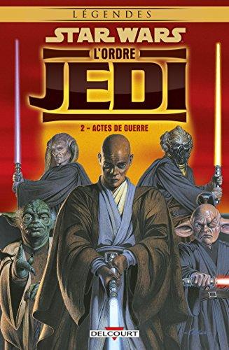 9782756029146: Star Wars L'Ordre Jedi 2 Actes de guerre