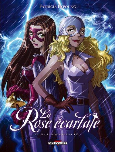 9782756032603: La Rose écarlate T9 - Me pardonneras-tu ?