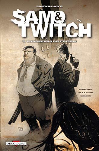 SAM & TWITCH T.03 : CHASSEURS DE PRIMES: BENDIS BRIAN-MICHAEL