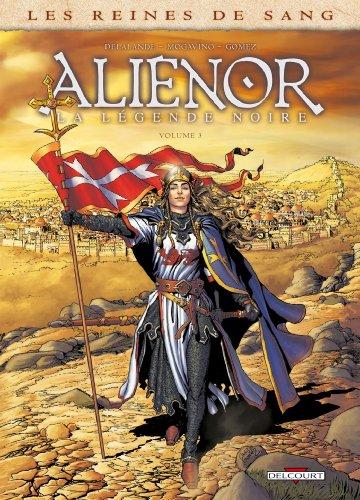 9782756039411: Les Reines De Sang - Alienor La Légende Noire T03 (DELC.HIST.& HIS)