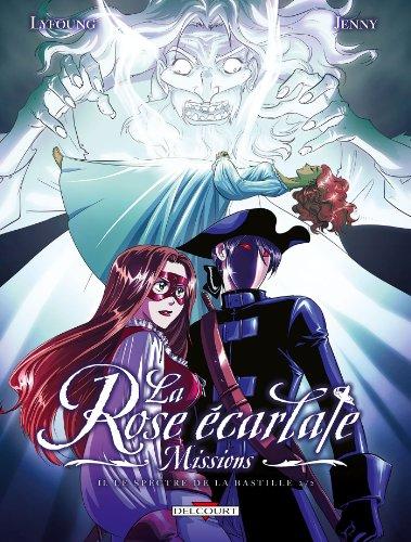 9782756040387: La Rose écarlate : Missions, Tome 2 : Le spectre de la Bastille : Deuxième partie