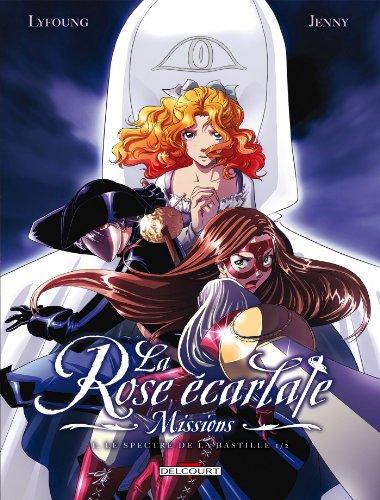 9782756040394: La Rose �carlate - Missions T1 - Le Spectre de la Bastille 1