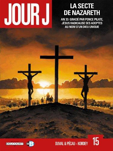 9782756042121: Jour J T15 - La Secte de Nazareth