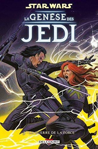 9782756052069: Star Wars - La gen�se des Jedi T3 - La Guerre de la Force