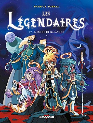 9782756053585: Les Légendaires T17 - L'Exode de Kalandre (Jeunesse)