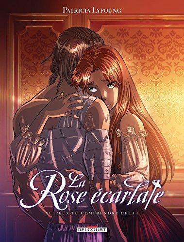 9782756057699: La Rose écarlate T11 - Peux-tu comprendre cela ?