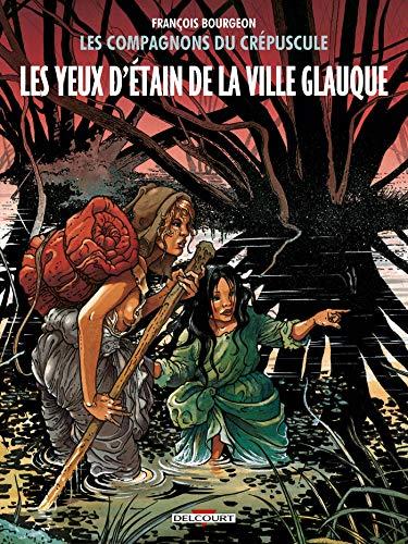 9782756062228: Les Compagnons du crépuscule T2 - Les Yeux d'Étain de la Ville Glauque
