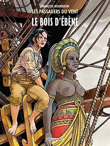 PASSAGERS DU VENT (LES) T.05 : LE BOIS D'ÉBÈNE: BOURGEON FRANÇOIS