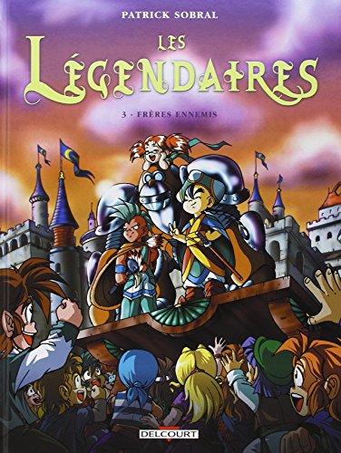 9782756064697: Les Légendaires, Tome 3 : Frères ennemis (+ magnet, éd. limitée)