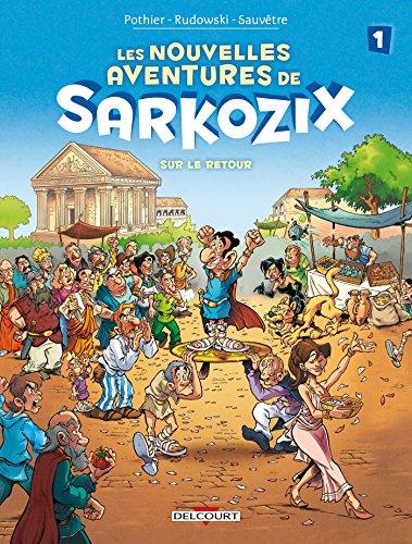 9782756074061: Les Nouvelles Aventures de Sarkozix T1 - Sur le retour
