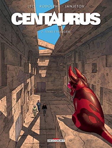 9782756080185: Centaurus T2 - Terre étrangère