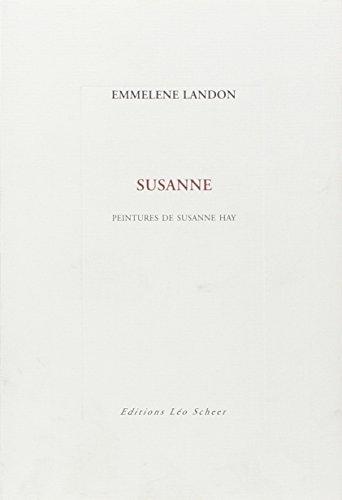 SUSANNE : PEINTURES DE SUSANNE HAY: LANDON EMMELENE