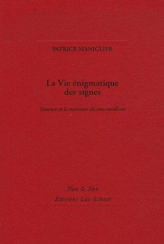 9782756100340: La Vie énigmatique des signes : Saussure et la naissance du structuralisme
