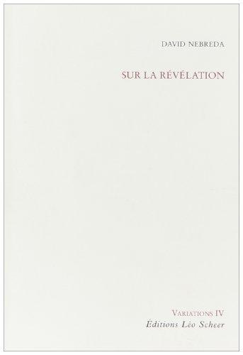 SUR LA RÉVÉLATION : VARIATIONS IV: NEBREDA DAVID