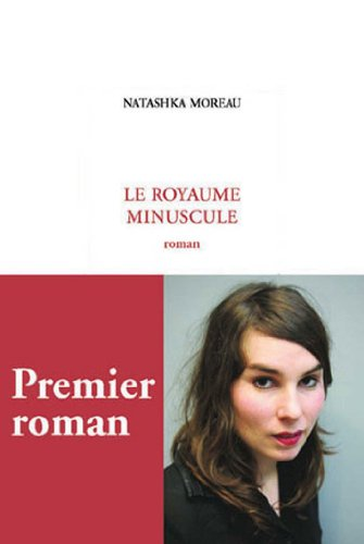 Le royaume minuscule (French Edition): Natashka Moreau