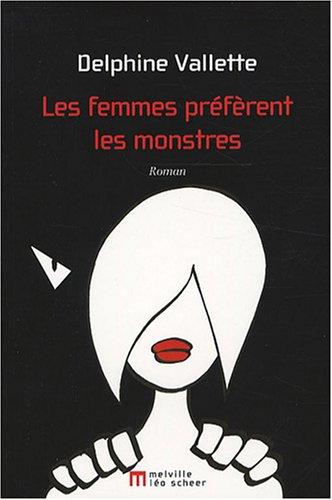 9782756101231: Les femmes pr�f�rent les monstres