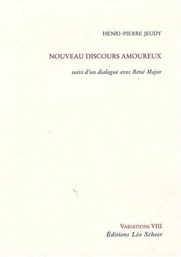NOUVEAU DISCOURS AMOUREUX : VARIATIONS VIII: JEUDY HENRI-PIERRE