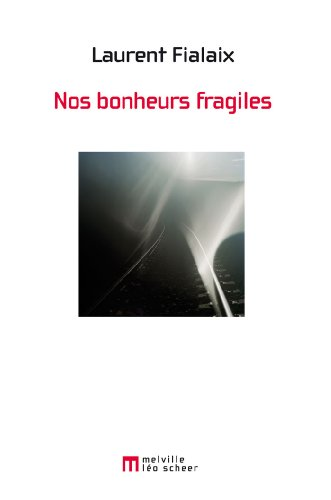 9782756101989: Nos bonheurs fragiles