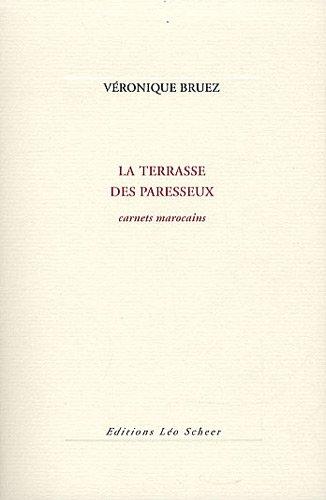 9782756103259: La terrasse des paresseux : Carnets marocains