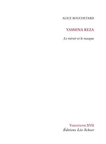 9782756103457: Yasmina Reza : Le miroir et le masque