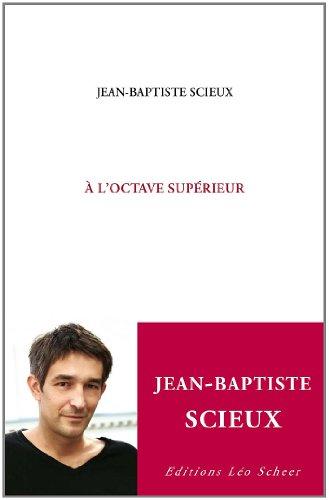 À L'OCTAVE SUPÉRIEUR: SCIEUX JEAN-BAPTISTE