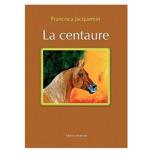9782756300573: La Centaure