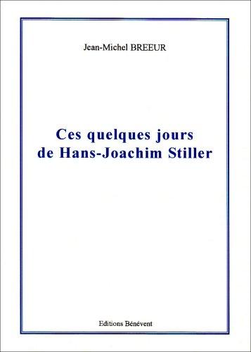 9782756300634: Ces Quelques Jours de H.-J. Stiller