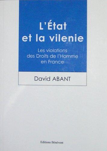 9782756301150: L'Etat et la vilenie : Les violations des Droits de l'Homme en France