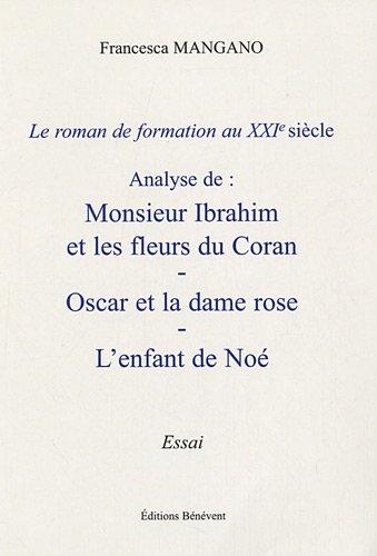 9782756303789: Le roman de formation au XXIe siècle : Analyse de : Monsieur Ibrahim et les fleurs du Coran - Oscar et la dame rose - L'enfant de Noé