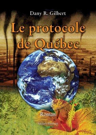 Le protocole de Quebec: Gilbert Dany R