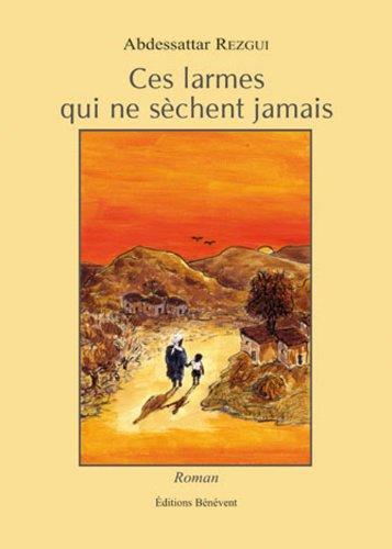 9782756314839: Ces Larmes Qui Ne Sechent Jamais