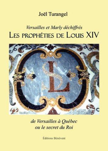9782756315232: Les prophéties de Louis XIV, de Versailles à Québec Ou le Secret du Roi
