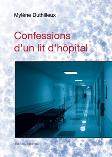 9782756316741: Confessions d'un lit d'hôpital