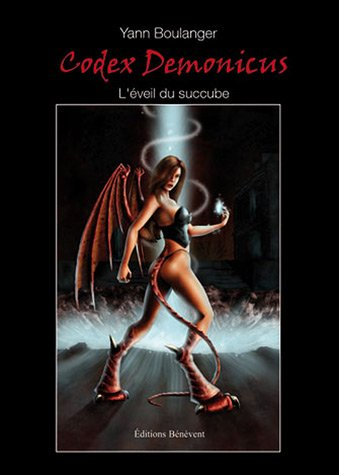 9782756318042: Codex Demonicus : Tome 1, L'éveil du Succube