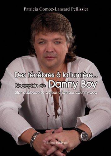 9782756320663: Des T�n�bres � la Lumi�re. Biographie de Danny Boy