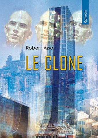 9782756320922: Le clone (French Edition)