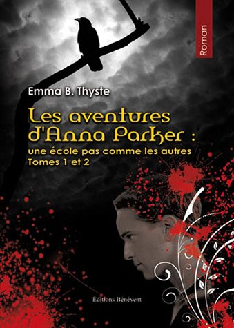 9782756321585: Les Aventures d'Anna Parker: une �cole pas comme les autres. Tomes 1 et 2
