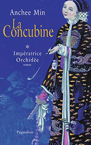 """la concubine t.1 ; l'imperatrice orchidee"": Anchee Min , Jacques Guiod (Traduction)"