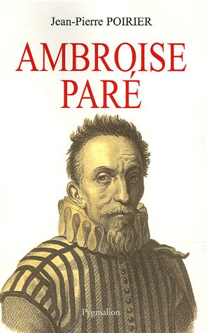 9782756400075: Ambroise Paré : Un urgentiste au XVIe siècle