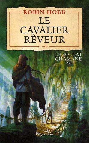 9782756400143: Le Soldat chamane, Tome 2 : Le cavalier r�veur