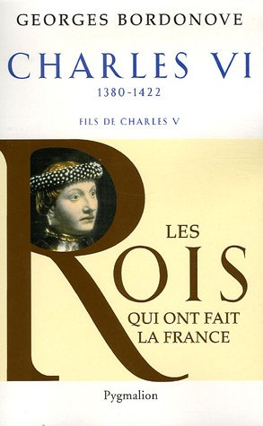 Charles VI (French Edition): Georges Bordonove